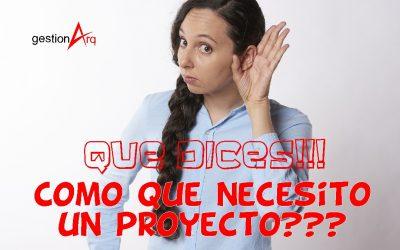 como que necesito un proyecto?
